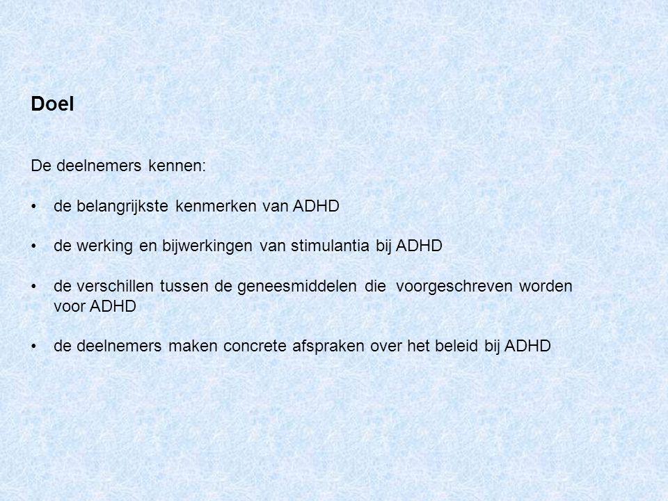 Doel De deelnemers kennen: de belangrijkste kenmerken van ADHD