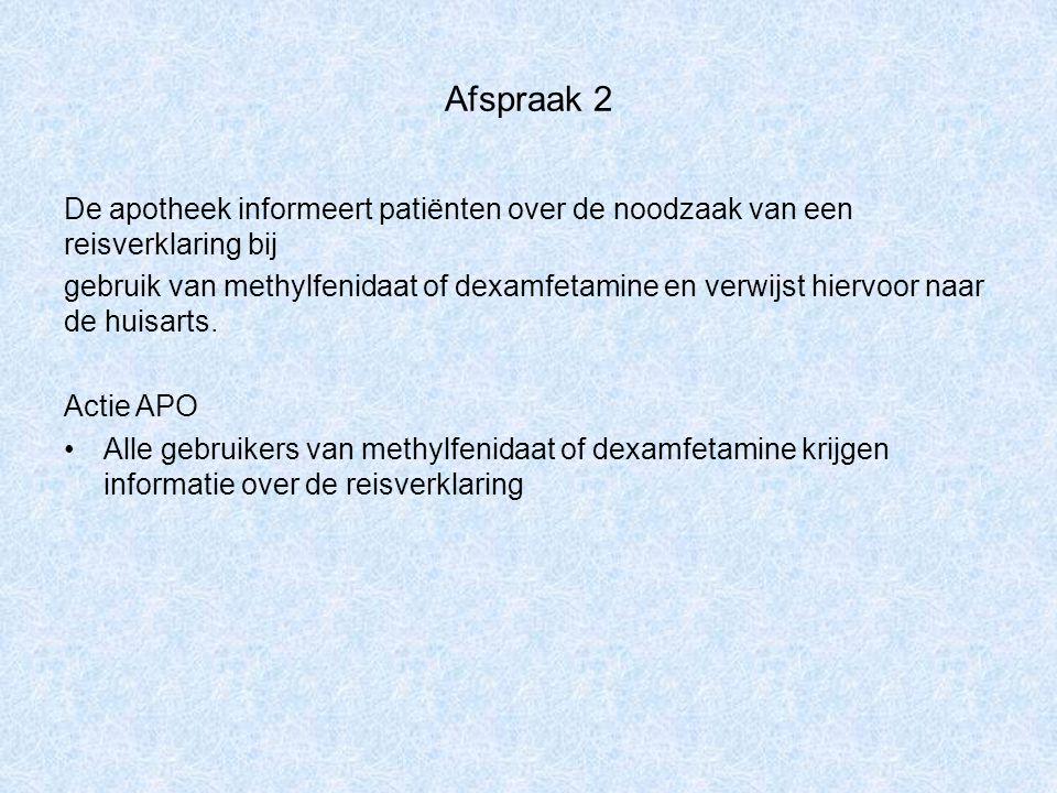 Afspraak 2 De apotheek informeert patiënten over de noodzaak van een reisverklaring bij.