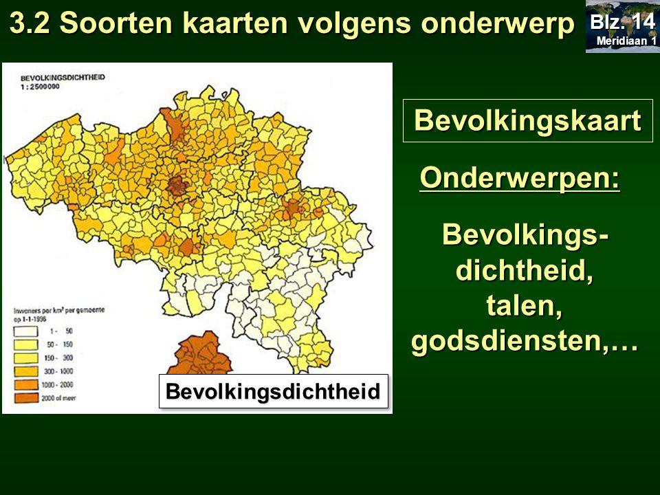 3.2 Soorten kaarten volgens onderwerp Bevolkings-dichtheid,