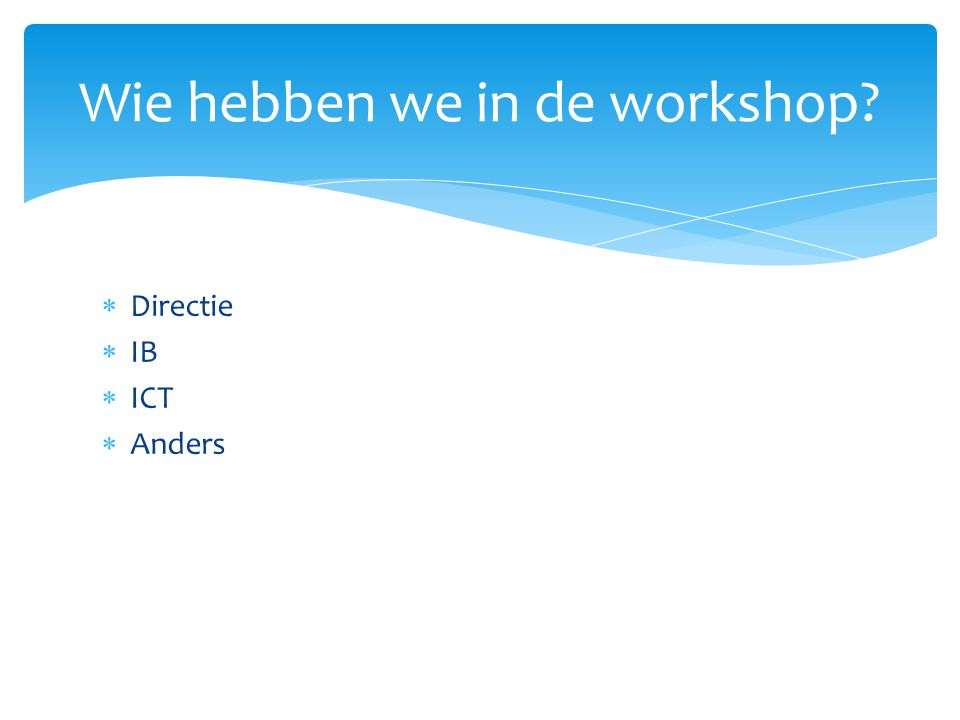 Wie hebben we in de workshop