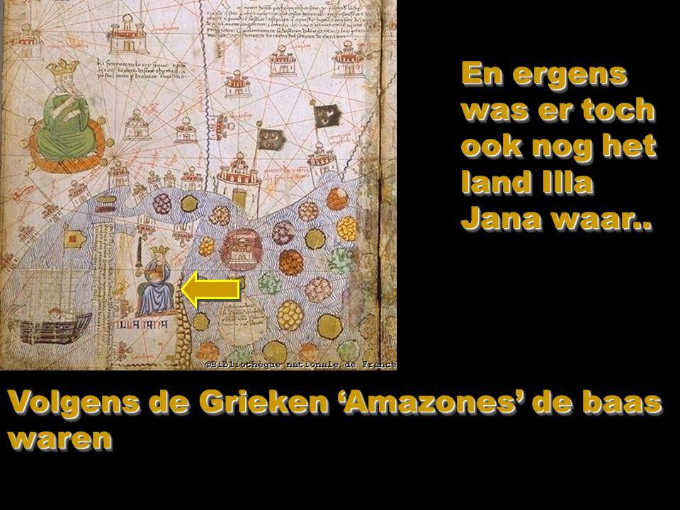 En ergens was er toch ook nog het land Illa Jana waar..