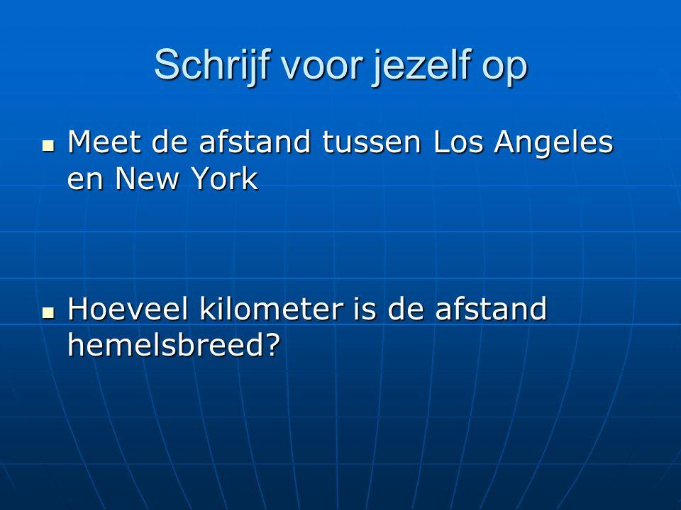Schrijf voor jezelf op Meet de afstand tussen Los Angeles en New York