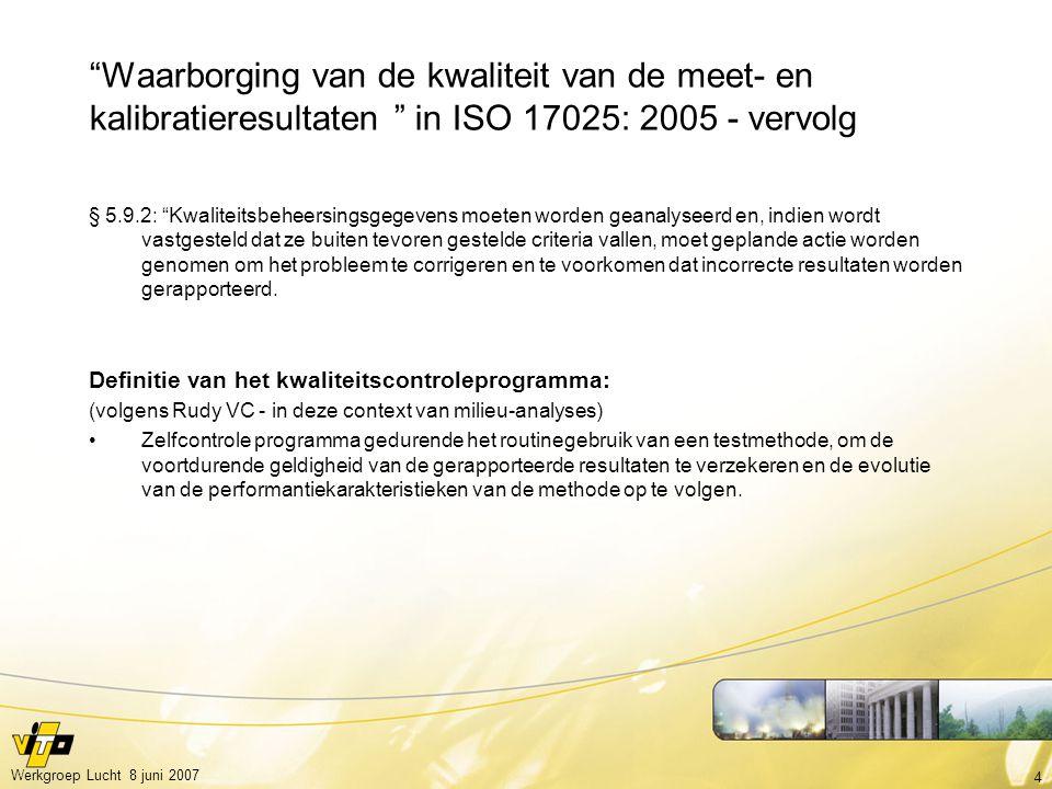 Waarborging van de kwaliteit van de meet- en kalibratieresultaten in ISO 17025: 2005 - vervolg