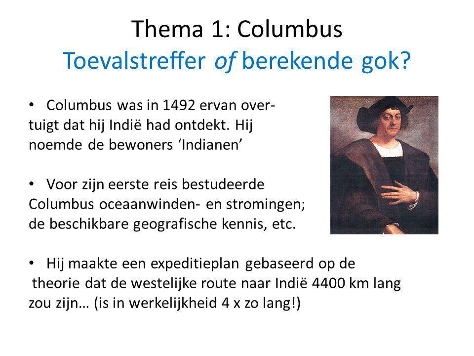 Thema 1: Columbus Toevalstreffer of berekende gok