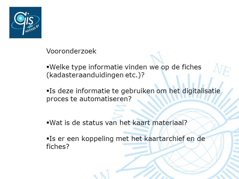 Vooronderzoek Welke type informatie vinden we op de fiches (kadasteraanduidingen etc.)
