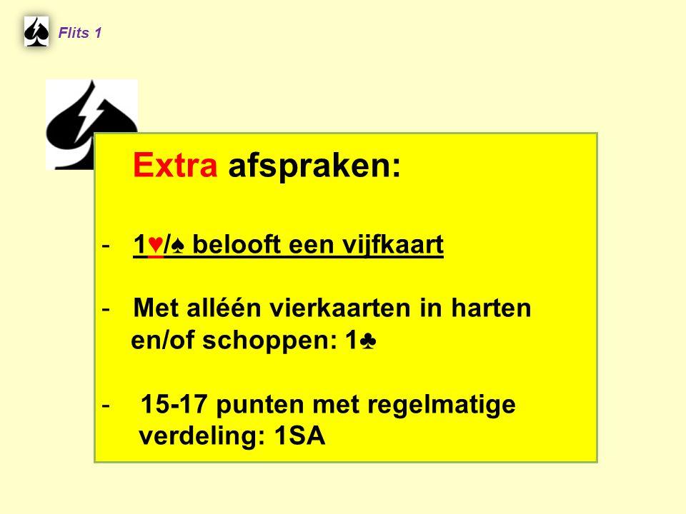 Extra afspraken: 1♥/♠ belooft een vijfkaart