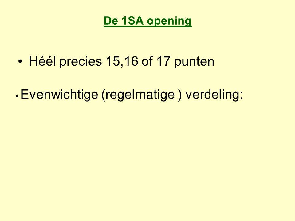 Héél precies 15,16 of 17 punten De 1SA opening