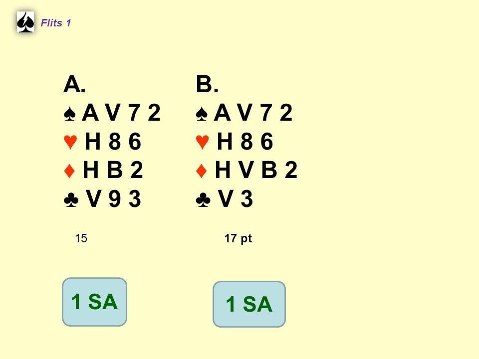 A. ♠ A V 7 2 ♥ H 8 6 ♦ H B 2 ♣ V 9 3 B. ♠ A V 7 2 ♥ H 8 6 ♦ H V B 2
