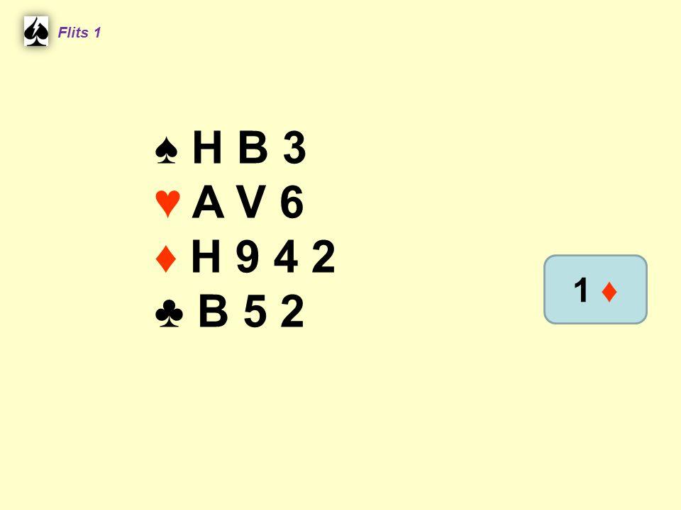 Flits 1 ♠ H B 3 ♥ A V 6 ♦ H 9 4 2 ♣ B 5 2 1 ♦
