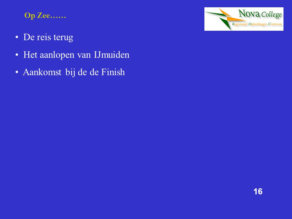 Het aanlopen van IJmuiden Aankomst bij de de Finish