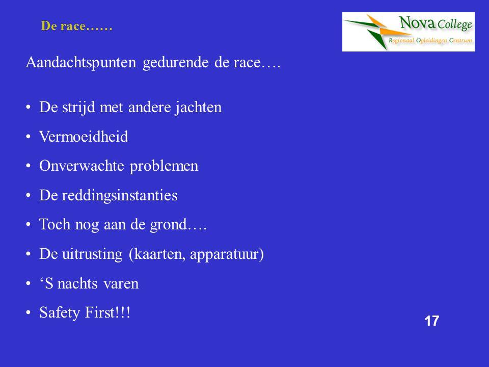 Aandachtspunten gedurende de race….