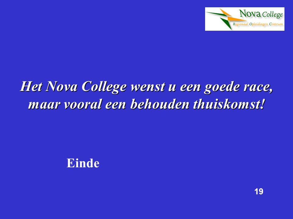 Het Nova College wenst u een goede race, maar vooral een behouden thuiskomst!