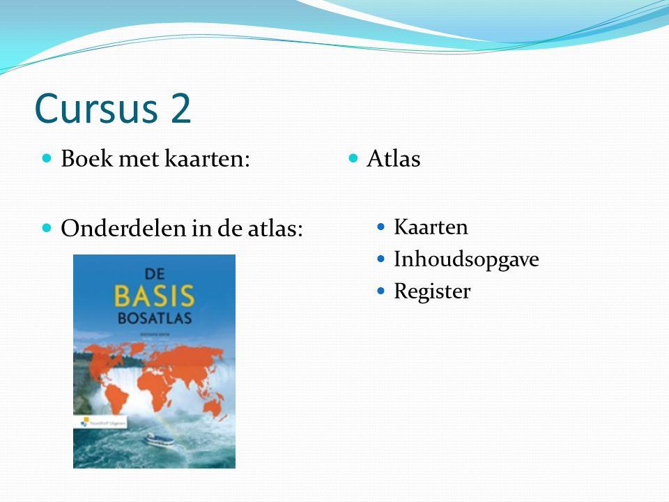 Cursus 2 Boek met kaarten: Onderdelen in de atlas: Atlas Kaarten