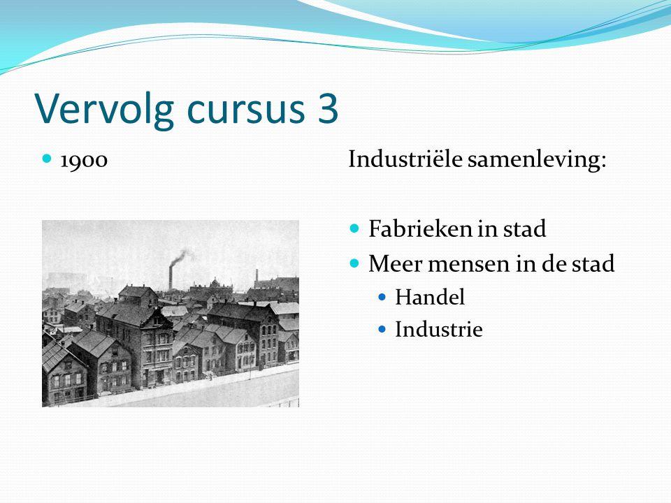 Vervolg cursus 3 1900 Industriële samenleving: Fabrieken in stad