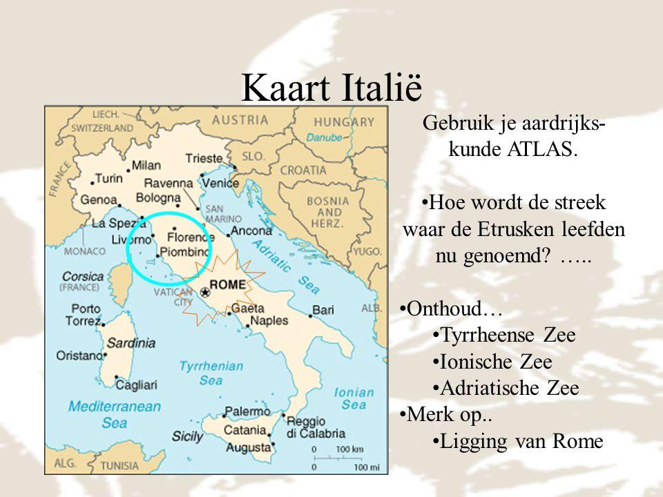 Hoe wordt de streek waar de Etrusken leefden nu genoemd …..