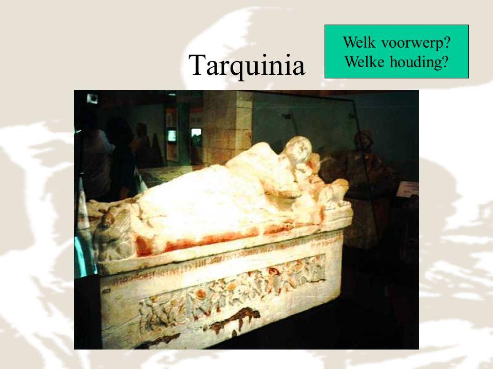 Welk voorwerp Welke houding Tarquinia