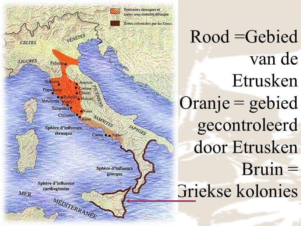 Rood =Gebied van de Etrusken Oranje = gebied gecontroleerd door Etrusken Bruin = Griekse kolonies