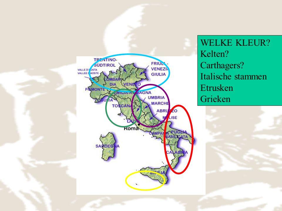 WELKE KLEUR Kelten Carthagers Italische stammen Etrusken Grieken