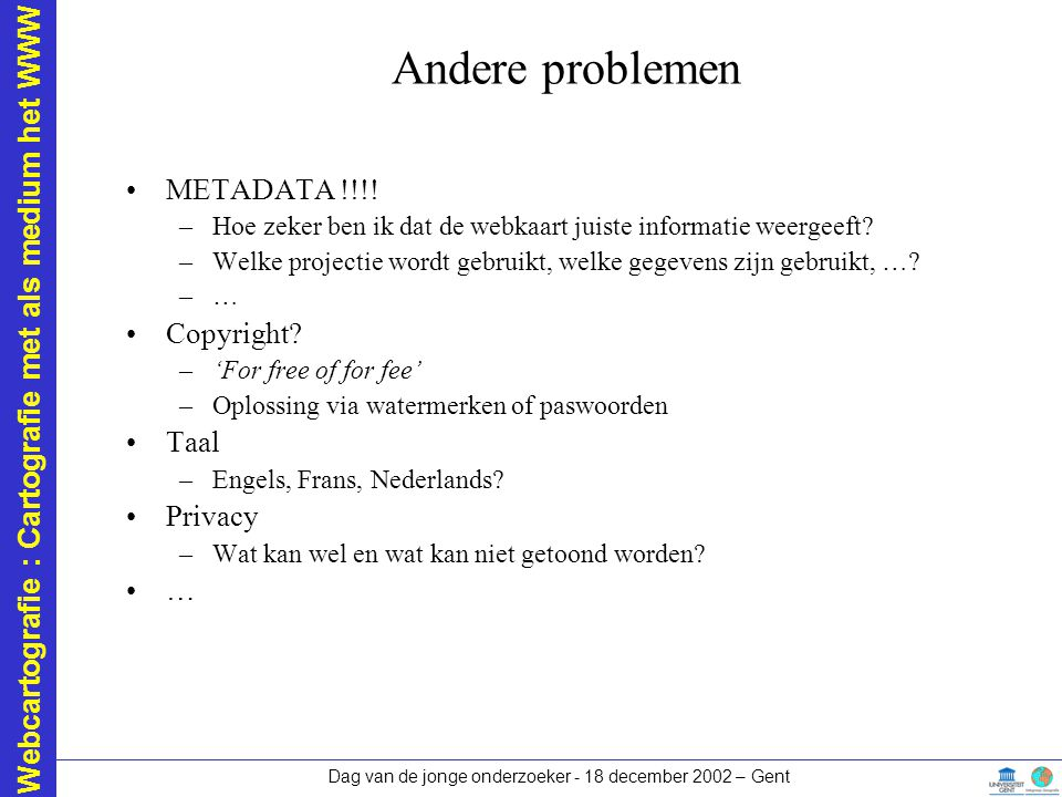 Andere problemen METADATA !!!! Copyright Taal Privacy