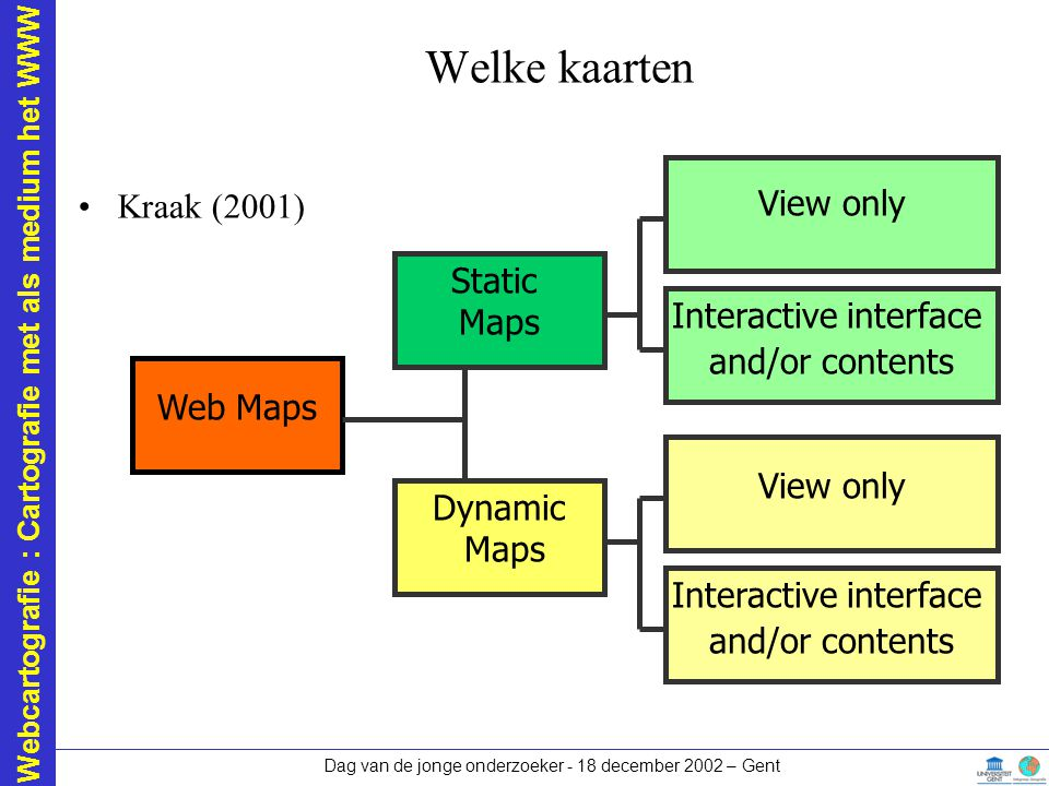 Welke kaarten View only Kraak (2001) Static Maps Interactive interface