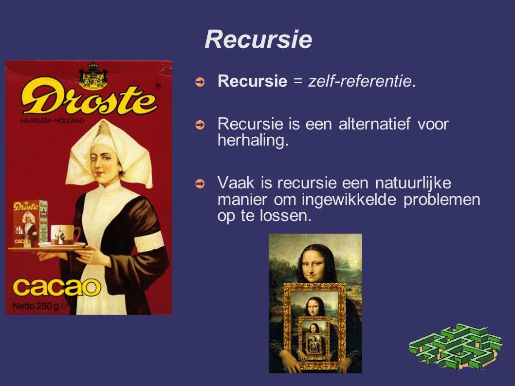 Recursie Recursie = zelf-referentie.