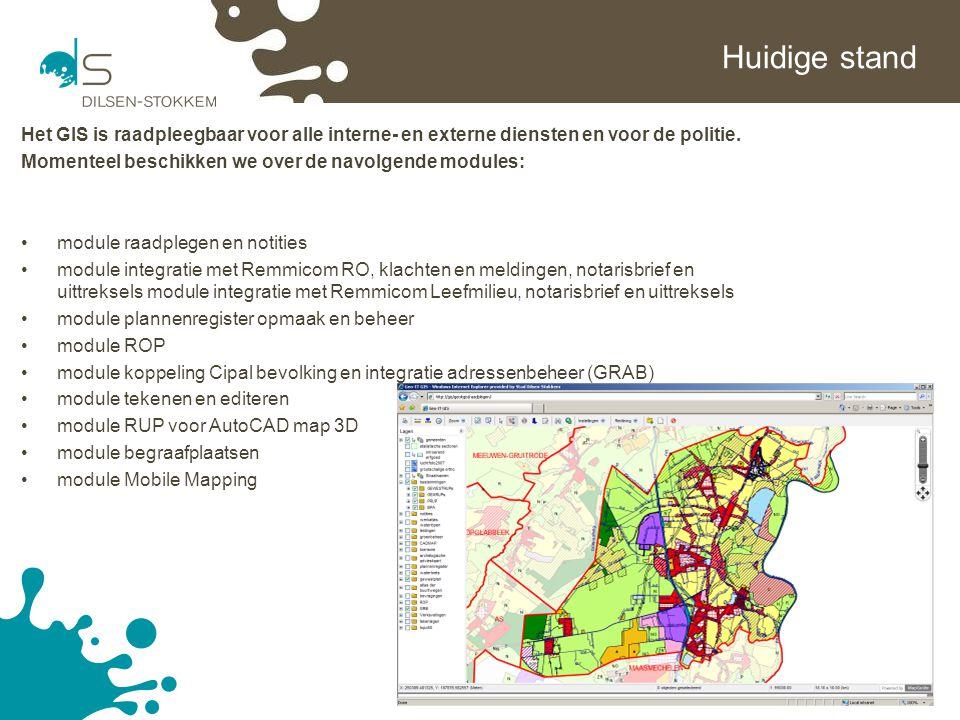 Huidige stand Het GIS is raadpleegbaar voor alle interne- en externe diensten en voor de politie.