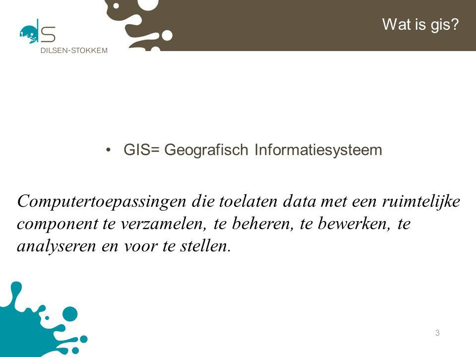 GIS= Geografisch Informatiesysteem