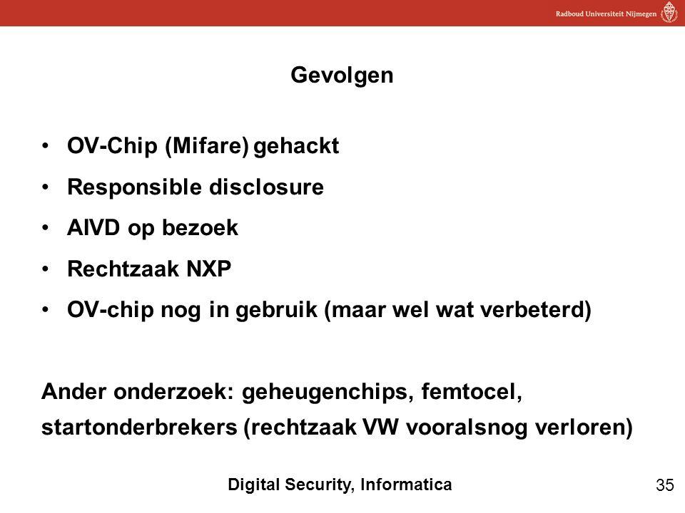 Gevolgen OV-Chip (Mifare) gehackt. Responsible disclosure. AIVD op bezoek. Rechtzaak NXP. OV-chip nog in gebruik (maar wel wat verbeterd)