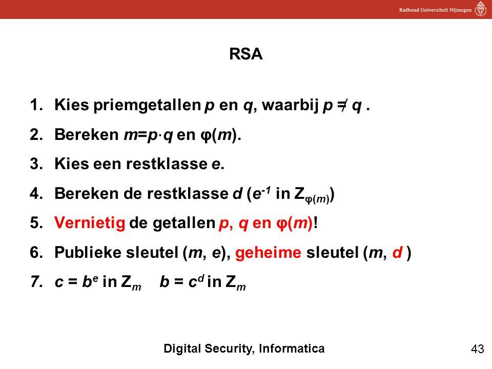 Kies priemgetallen p en q, waarbij p ≠ q . Bereken m=p⋅q en φ(m).