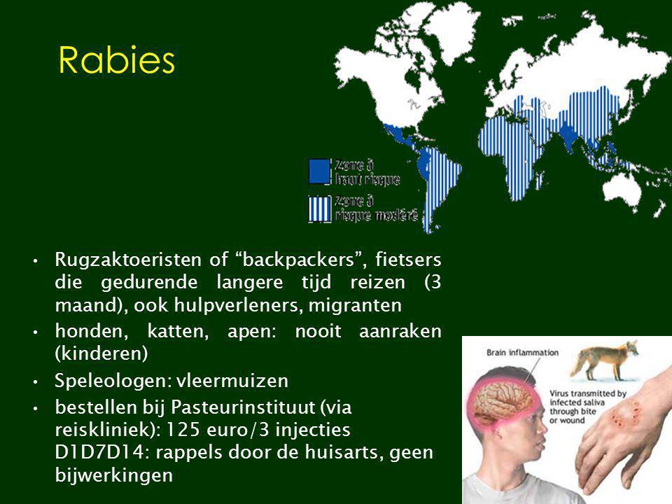 Rabies Rugzaktoeristen of backpackers , fietsers die gedurende langere tijd reizen (3 maand), ook hulpverleners, migranten.