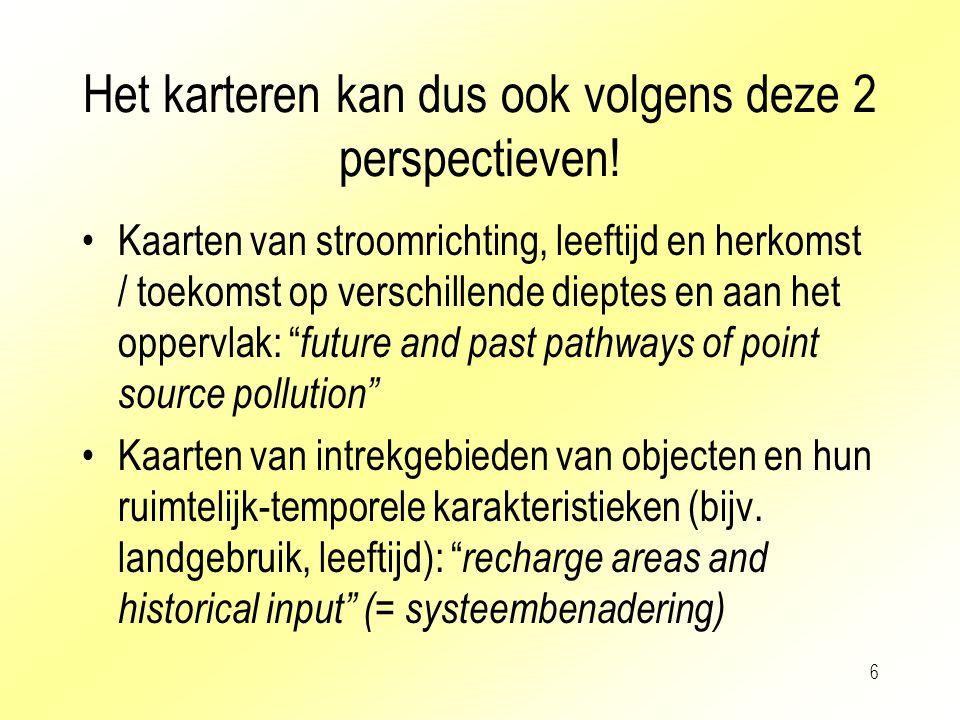 Het karteren kan dus ook volgens deze 2 perspectieven!