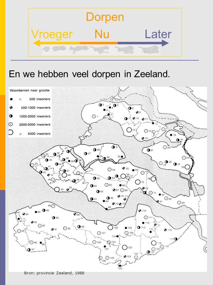 Dorpen Vroeger Nu Later En we hebben veel dorpen in Zeeland.
