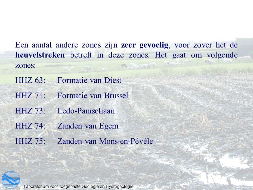 Een aantal andere zones zijn zeer gevoelig, voor zover het de heuvelstreken betreft in deze zones. Het gaat om volgende zones: