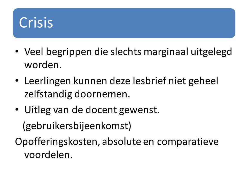 Crisis Veel begrippen die slechts marginaal uitgelegd worden.