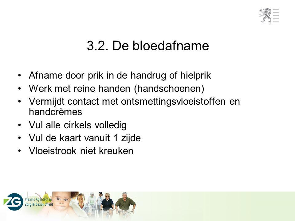 3.2. De bloedafname Afname door prik in de handrug of hielprik