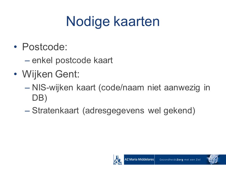 Nodige kaarten Postcode: Wijken Gent: enkel postcode kaart