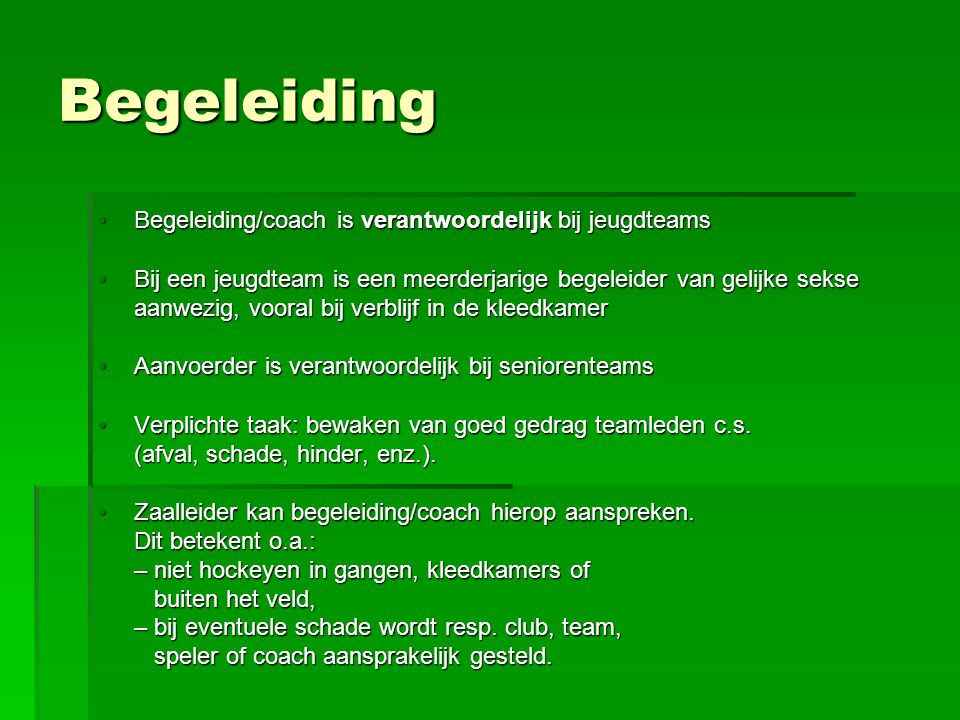 Begeleiding Begeleiding/coach is verantwoordelijk bij jeugdteams