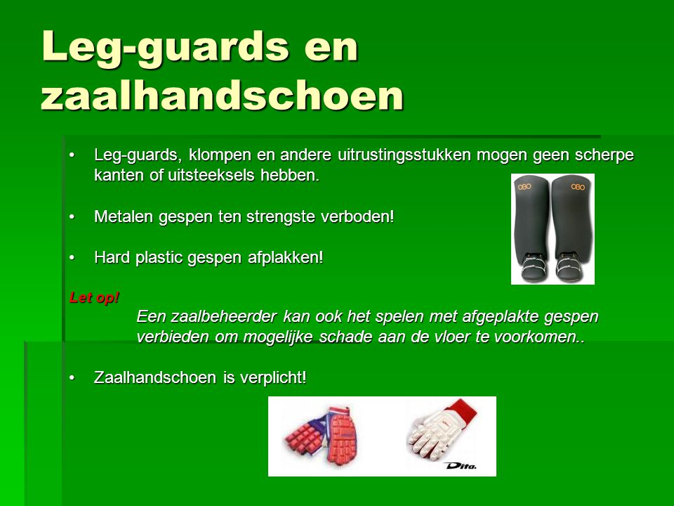 Leg-guards en zaalhandschoen
