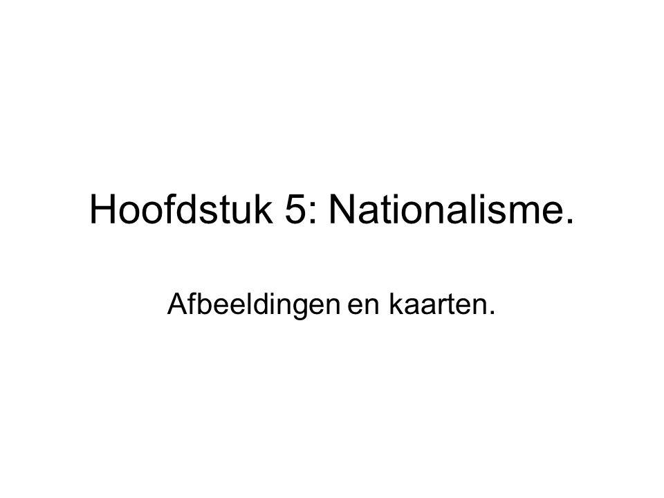 Hoofdstuk 5: Nationalisme.