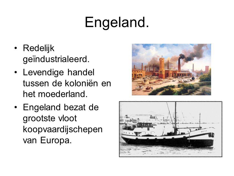 Engeland. Redelijk geïndustrialeerd.