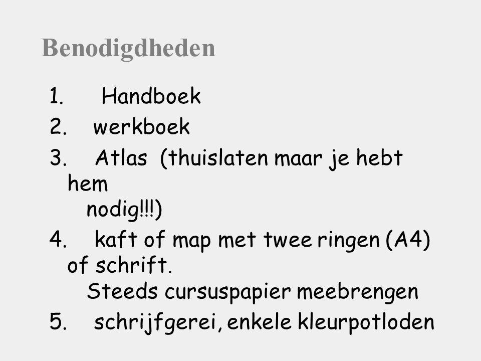 Benodigdheden 1. Handboek 2. werkboek