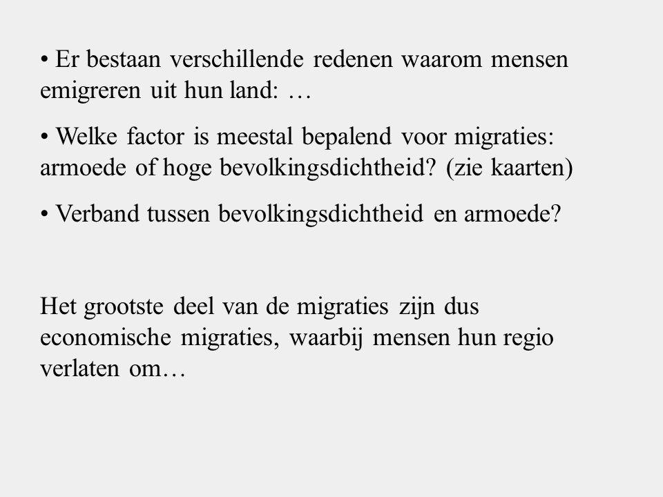 Er bestaan verschillende redenen waarom mensen emigreren uit hun land: …