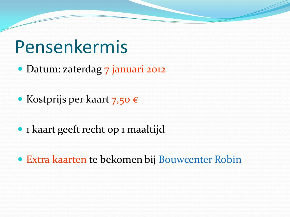 Pensenkermis Datum: zaterdag 7 januari 2012 Kostprijs per kaart 7,50 €