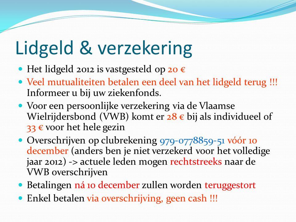 Lidgeld & verzekering Het lidgeld 2012 is vastgesteld op 20 €