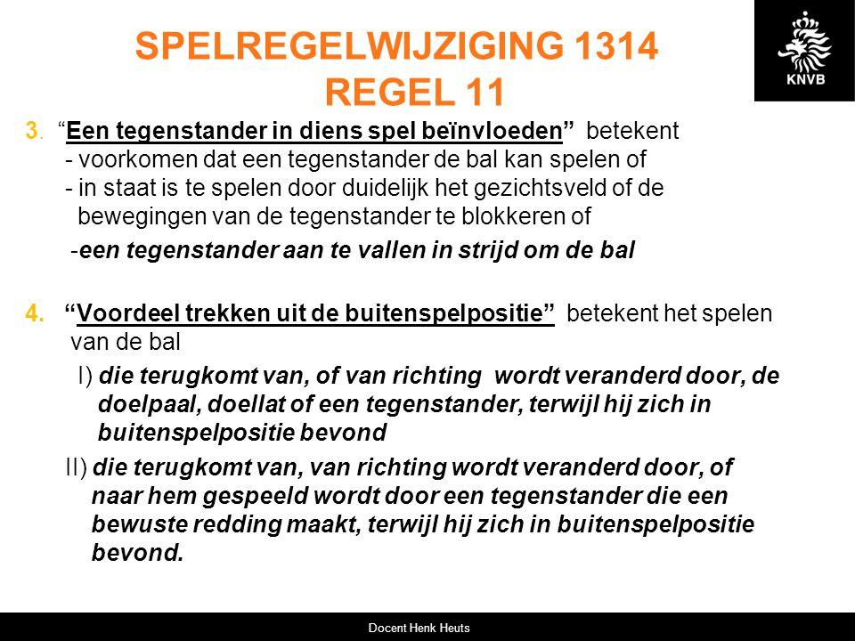 SPELREGELWIJZIGING 1314 REGEL 11