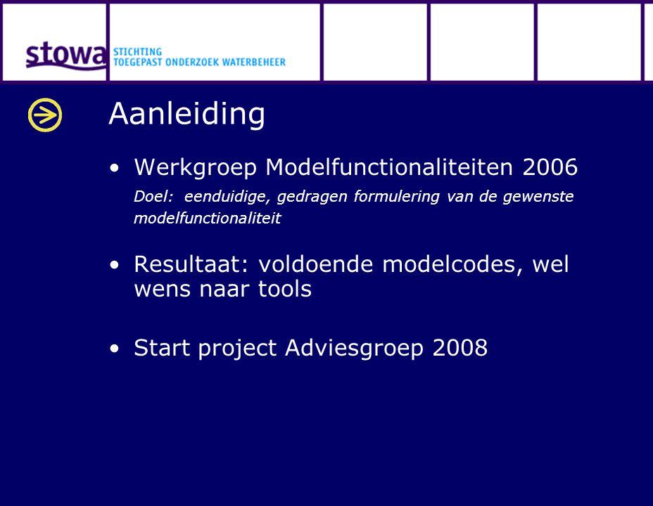 Aanleiding Werkgroep Modelfunctionaliteiten 2006