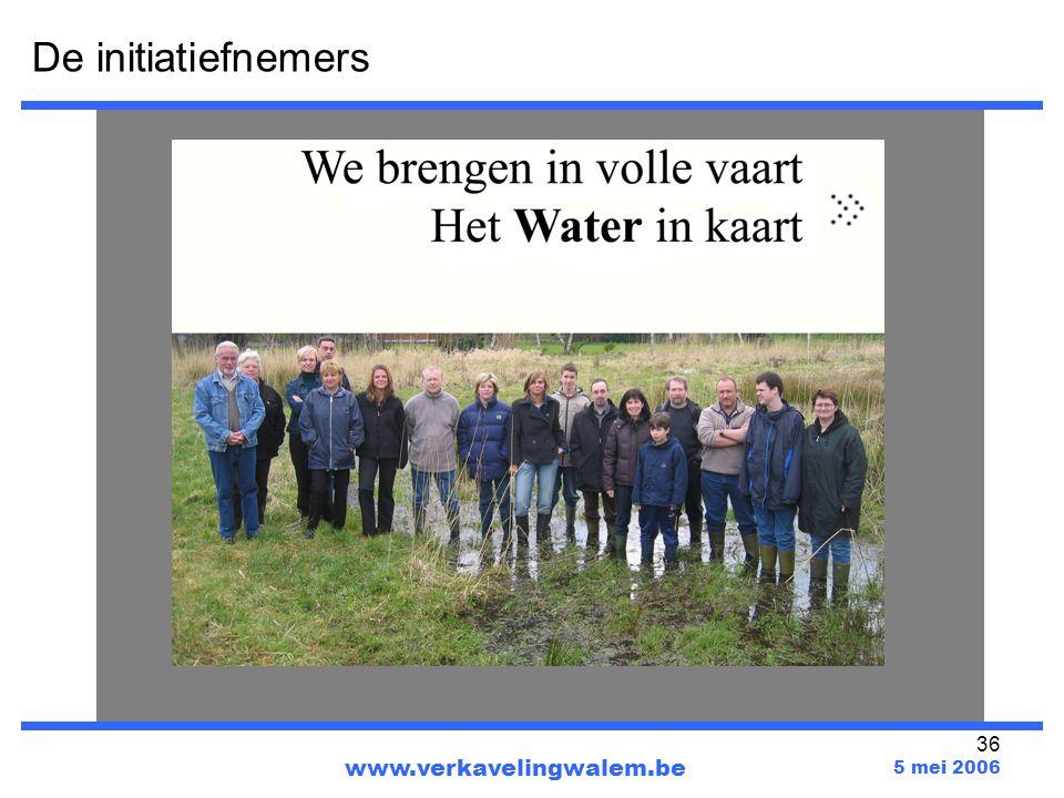 De initiatiefnemers www.verkavelingwalem.be 5 mei 2006
