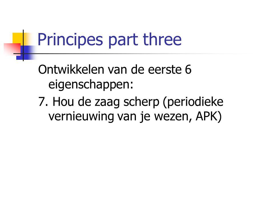 Principes part three Ontwikkelen van de eerste 6 eigenschappen: