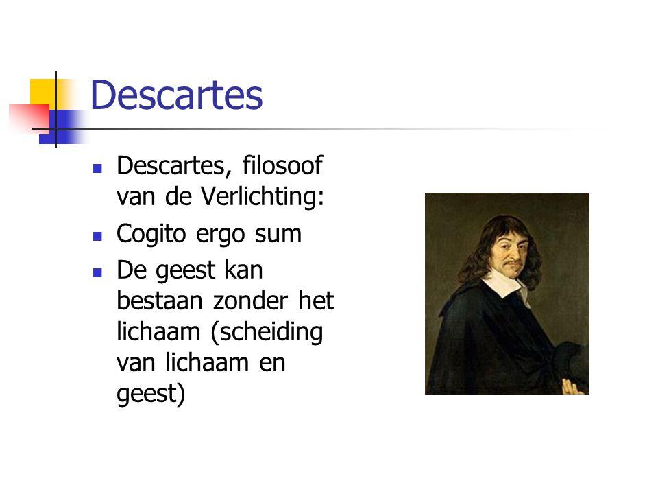 Descartes Descartes, filosoof van de Verlichting: Cogito ergo sum