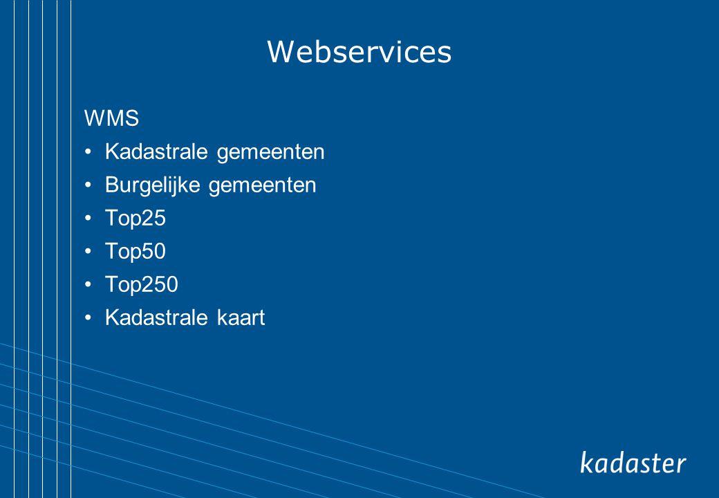 Webservices WMS Kadastrale gemeenten Burgelijke gemeenten Top25 Top50